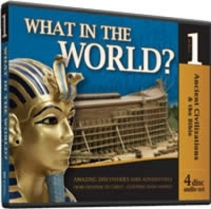 What in the World? Ancient Civilizations & The Bible 4 CD Set