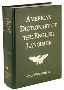 NOAH WEBSTER 1828 AMERICAN DICTIONARY OF ENGLISH LANGUAGE