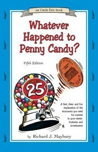 Whatever Happened To Penny Candy? 6th Ed Richard Maybury