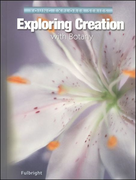 apologia exploring creation with botany textbook k 6 science new